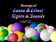 Revenge of Sights & Sounds Cause and Effect